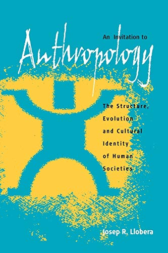 9781571815989: An Invitation to Anthropology: The Structure, Evolution and Cultural Identity of Human Societies