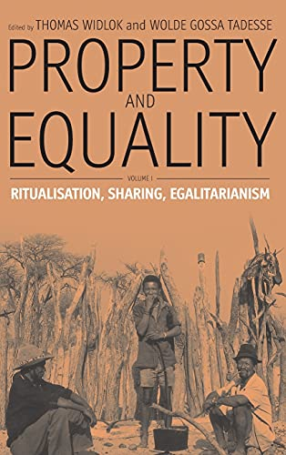 Property and Equality: Ritualization, Sharing, Egalitarianism Pt. 1: Ritualization, Sharing, ...