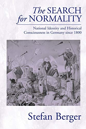 9781571816207: The Search for Normality: National Identity and Historical Consciousness in Germany Since 1800