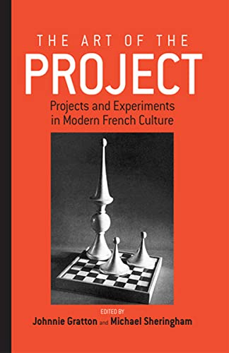 9781571816498: The Art of the Project: Projects and Experiments in Modern French Culture (Remapping Cultural History)