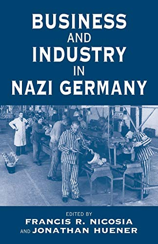 9781571816542: Business and Industry in Nazi Germany (Business History and Political Economy)