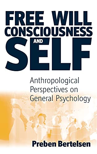 9781571816610: Free Will, Consciousness and Self: Anthropological Perspectives on Psychology (Studies in the Understanding of the Human Condition)