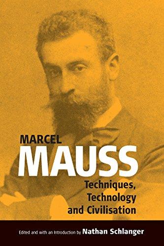 Techniques, Technology and Civilization: Mauss, Marcel