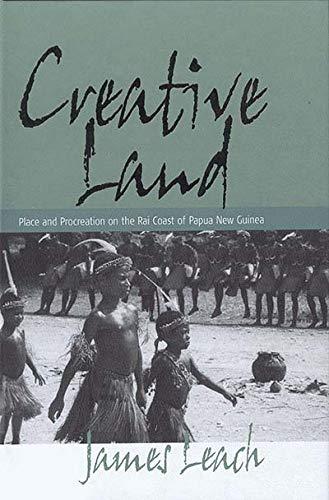 9781571816931: Creative Land: Place and Procreation on the Rai Coast of Papua New Guinea