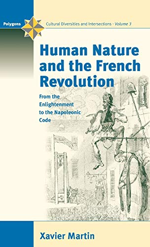 9781571817099: Human Nature and the French Revolution: From the Enlightenment to the Napoleonic Code (Polygons: Cultural Diversities and Intersections)