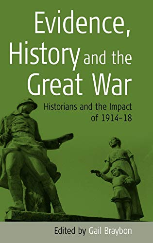 9781571817242: Evidence, History and the Great War: Historians and the Impact of 1914-18