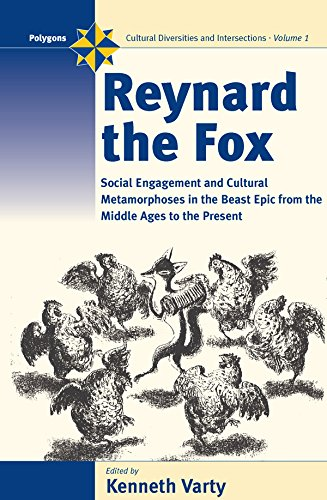 9781571817372: Reynard the Fox: Cultural Metamorphoses and Social Engagement in the Beast Epic from the Middle Ages to the Present (Polygons: Cultural Diversities and Intersections)