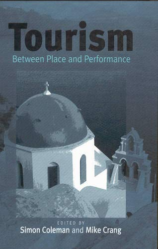 9781571817457: Tourism: Between Place and Performance