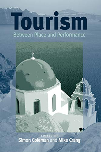 9781571817464: Tourism: Between Place and Performance