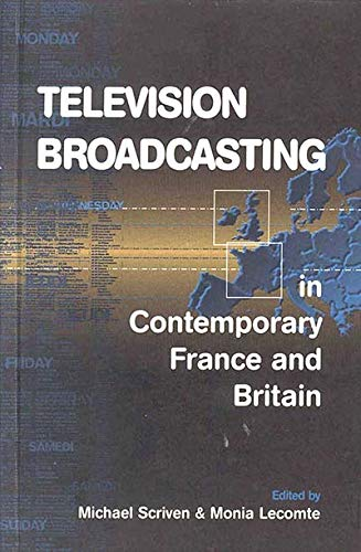 9781571817549: Television Broadcasting in Contemporary France and Britain