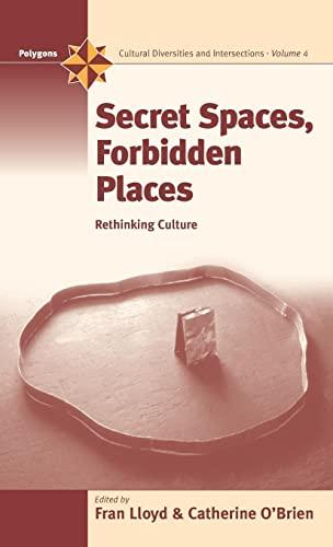 Secret Spaces, Forbidden Places: Rethinking Culture.: Lloyd, Fran