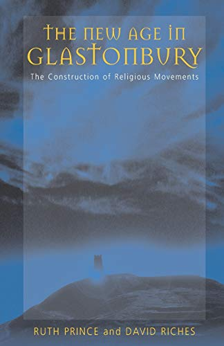 9781571817921: The New Age in Glastonbury: The Construction of Religious Movements