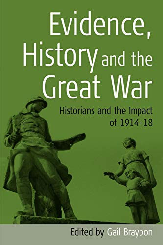 9781571818010: Evidence, History and the Great War: Historians and the Impact of 1914-18