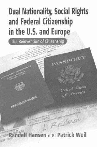 9781571818058: Dual Nationality, Social Rights and Federal Citizenship in the U.S. and Europe: The Reinvention of Citizenship