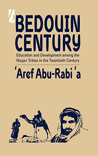 9781571818324: Bedouin Century: Education and Development among the Negev Tribes in the Twentieth Century