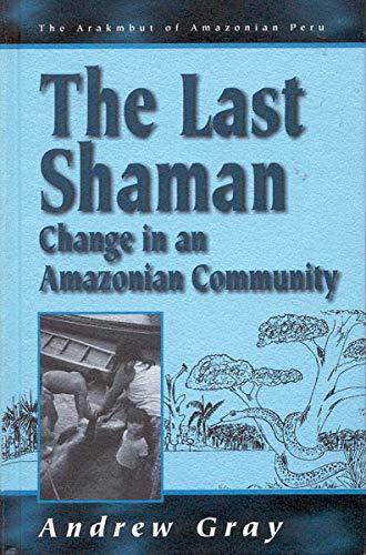 9781571818362: The Last Shaman: Change in an Amazonian Community