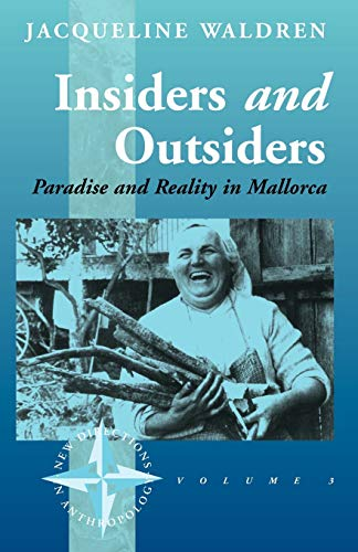 Insiders and Outsiders: Paradise and Reality in Mollorca