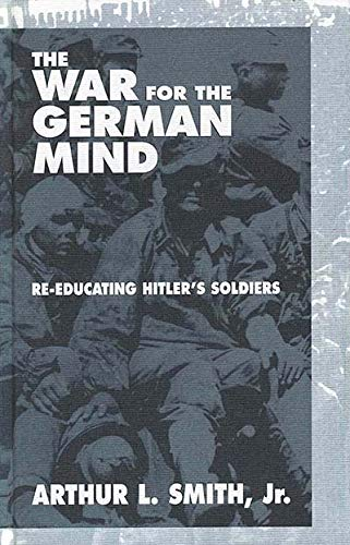 9781571818928: The War for the German Mind: Re-educating Hitler's Soldiers