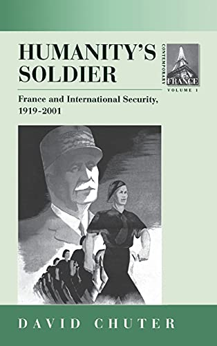 9781571818935: Humanity's Soldier: France and International Security, 1919-2001 (Contemporary France)