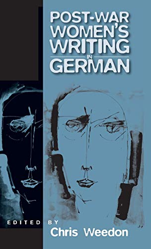 Post-War Women's Writing in German: Feminist Critical Approaches (Culture and Society in Germany) - Weedon, C.
