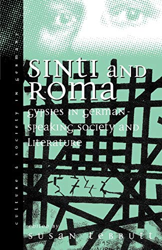 9781571819222: Sinti and Roma: Gypsies in German-speaking Society and Literature (Culture & Society in Germany)
