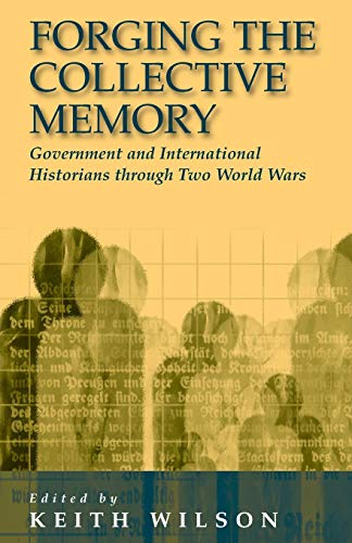 FORGING THE COLLECTIVE MEMORY: Government and International: Keith Wilson, Keith