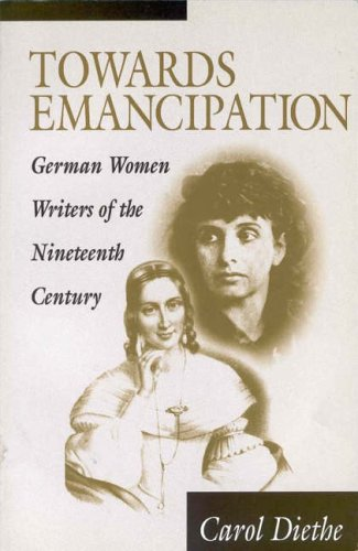 Towards Emancipation: German Women Writers of the: Carol Diethe