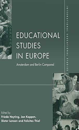 Educational Studies in Europe: Amsterdam and Berlin: Editor-Frieda Heyting; Editor-Jan