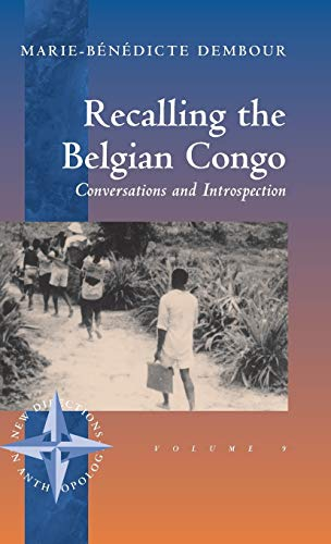 9781571819451: Recalling the Belgian Congo: Conversations and Introspection (New Directions in Anthropology)