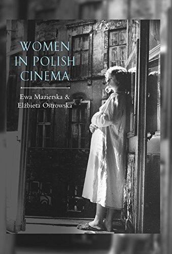 Women in Polish Cinema: Mazierska, Ewa; Ostrowska, Elzbieta