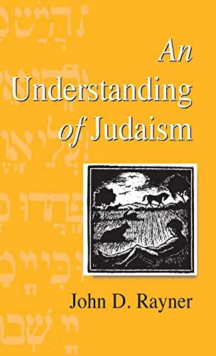 An Understanding of Judaism (Hardback): John D. Rayner