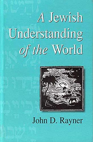 A Jewish Understanding of the World (Hardback): John D. Rayner