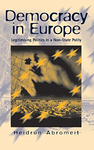 9781571819857: Democracy in Europe: Legitimising Politics in a Non-State Polity