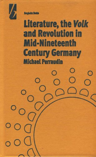 Literature, the Volk and the Revolution in Mid-Nineteenth Century Germany: Perraudin, Michael