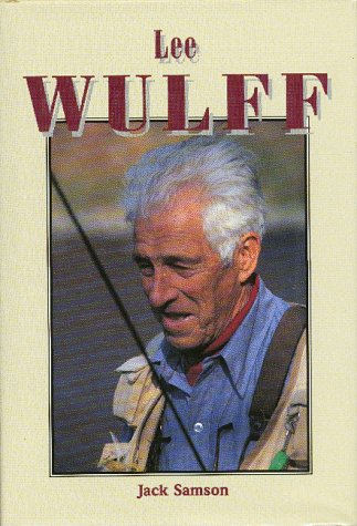 Lee Wulff: Samson, Jack; Wulff, Joan
