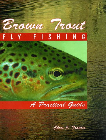 9781571880635: Brown Trout Fly Fishing: A Practical Guide