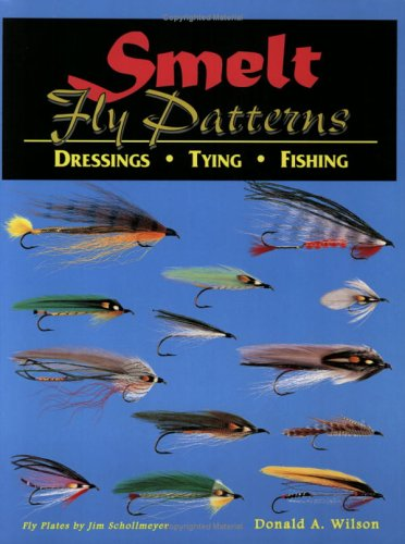 Smelt Fly Patterns: Dressings Tying Fishing: Wilson, Donald A.