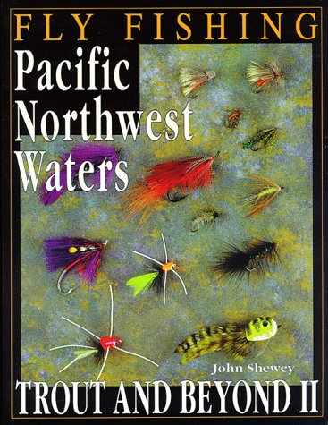 9781571880864: Flyfishing Pacific Northwest Waters: Trout and Beyond II