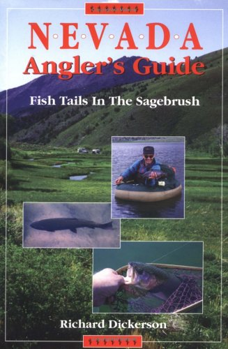9781571881007: Nevada Angler's Guide: Fish Tails in the Sagebrush