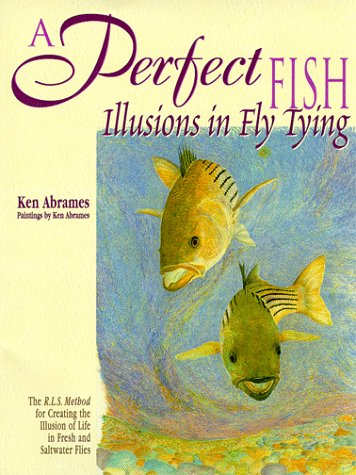 9781571881380: A Perfect Fish: Illusions in Fly Tying