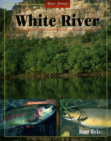 White River, Arkansas (River Journal Series): Hicks, A R Danny