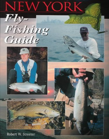 New York Fly Fishing Guide: Robert W. Streeter