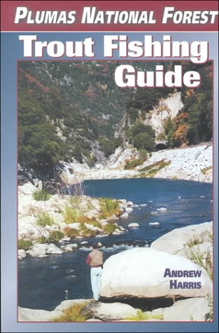 Plumas National Forest Trout Fishing Guide: Harris, Andrew G