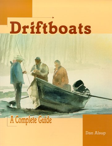 Driftboats: A Complete Guide