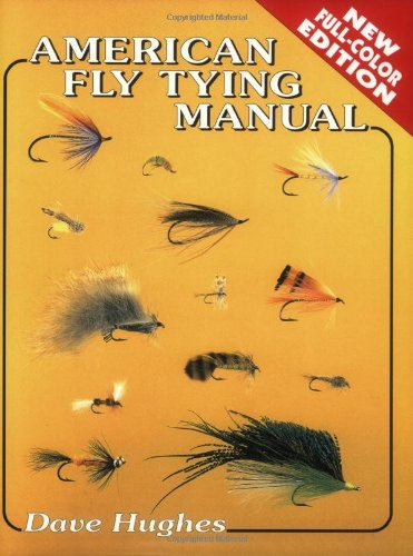 9781571882127: American Fly Tying Manual: Dressings and Methods for Tying Nearly 300 of America's Most Popular Patterns