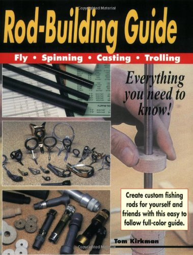 9781571882165: Rod-Building Guide: Fly, Spinning, Casting, Trolling