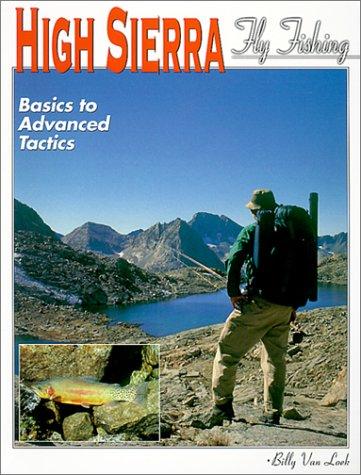 9781571882172: High Sierra Fly Fishing: Basics to Advanced Tactics
