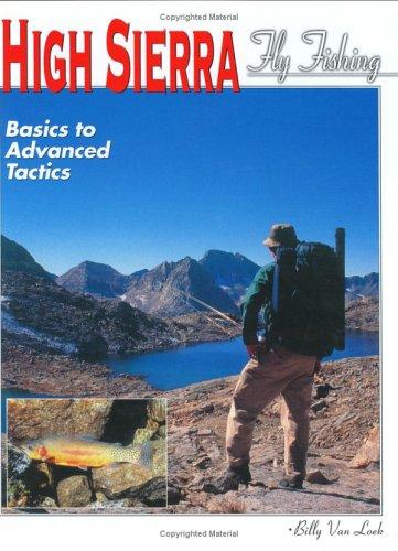 9781571882226: High Sierra Fly Fishing : Basics to Advanced Tactics