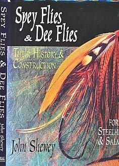 Spey Flies & Dee Flies : Their: John Shewey