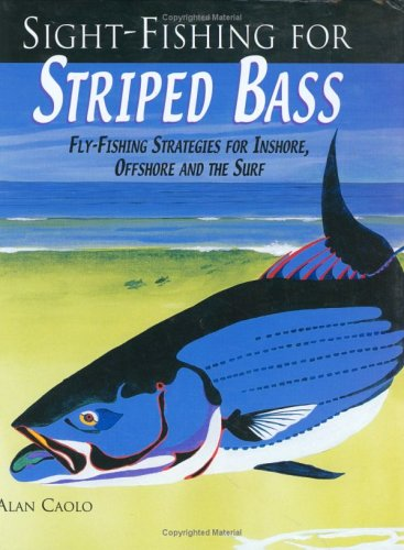 Sight-Fishing for Striped Bass: Caolo, Alan